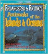 Endangered and Extinct Animals of the Islands and Oceans - Michael Bright