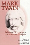 Selected Writings of an American Skeptic - Mark Twain, Victor Doyno, Leslie A. Fiedler