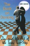 Zen and the art of the Texas two-step: The book on dancing - Tommy Hancock