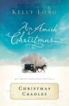 Christmas Cradles: An Amish Christmas Novella - Kelly Long
