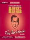 Hancock's Half Hour: The Very Best Episodes, Volume 1 - Ray Galton, Alan Simpson, Tony Hancock