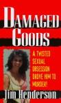 Damaged Goods - Jim Henderson