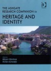 The Ashgate Research Companion to Heritage and Identity - B.J. Graham, Brian Graham