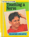 Touching a Nerve: How You Touch, Sense and Feel - Steve Parker