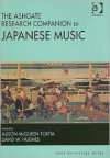 The Ashgate Research Companion To Japanese Music - Alison Hughes