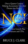 NCI Effect: Explosive Client Growth Plan for Accountants and CPAs - Bruce Clark