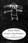 Words for a Deaf Daughter; And, Gala - Paul West