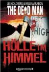 The Dead Man: Hölle im Himmel (German Edition) - Lee Goldberg, William Rabkin, Robert Adrian