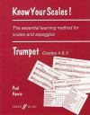 Know Your Scales! Trumpet: The Essential Learning Method for Scales and Arpeggios, Grades 4 & 5 - Paul Harris
