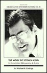 The Work Of Stephen King: An Annotated Bibliography & Guide - Michael R. Collings