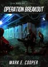 Operation Breakout: Merkiaari Wars 4 - Mark E. Cooper