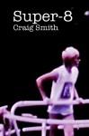 Super-8 - Craig Smith