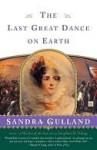 The Last Great Dance on Earth - Sandra Gulland