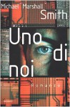Uno di noi - Michael Marshall Smith, Gianni Pannofino
