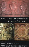 Death and Bereavement Across Cultures - Colin Parkes, Bill Young, Pittu Laungani