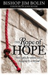 The Rope of Hope: Strength for When You're Hanging by a Thread - Jim Bolin, John Bevere