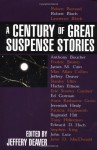 A Century of Great Suspense Stories - Lawrence Block, Marcia Muller, Harlan Ellison, Janwillem van de Wetering, Jeffery Deaver, Steve Martini, Ruth Rendell, Anthony Boucher, Ed McBain, Reginald Hill, Rex Stout, Ed Gorman, James M. Cain, Robert Barnard, Margaret Millar, Georges Simenon, Erle Stanley Gardner, J
