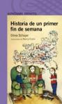 Historia de Un Primer Fin de Semana (Serie morada) - Silvia Schujer, Nancy Fiorini