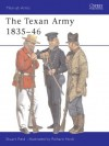 The Texan Army 1836-46 - Stuart Reid, Richard Hook