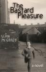 The Bastard Pleasure - Sean McGrady