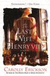 The Last Wife of Henry VIII - Carolly Erickson