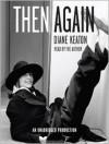 Then Again (Audio) - Diane Keaton