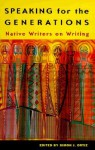 Speaking for the Generations: Native Writers on Writing - Simon J. Ortiz