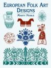 European Folk Art Designs (Dover Pictorial Archive) - Marty Noble