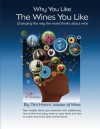 Why You Like the Wines You Like: Changing the way the world thinks about wine.: 1 (The New Wine Fundamentals) - Tim Hanni Mw, Bob Johnson