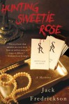 Hunting Sweetie Rose: A Mystery - Jack Fredrickson
