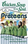 Chicken Soup for the Soul: Just for Preteens: 101 Stories of Inspiration and Support for Tweens - Jack Canfield, Mark Victor Hansen, Amy Newmark, Kat Heckenbach