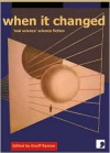When It Changed: Science into Fiction - Geoff Ryman, Patricia Duncker, Justina Robson