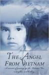 The Angel from Vietnam: A Memoir of Growing Up, the Vietnam War, a Daughter, and Healing. - Jim Stewart