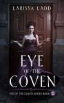 Eye of the Coven - Larissa Ladd