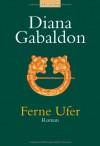 Ferne Ufer - Diana Gabaldon, Petra Hrabak