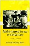 Multicultural Issues in Child Care - Janet Gonzalez-Mena
