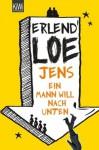 Jens. Ein Mann will nach unten: Roman (German Edition) - Erlend Loe, Hinrich Schmidt-Henkel