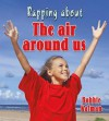 Rapping about the Air Around Us - Bobbie Kalman