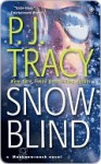 Snow Blind - P.J. Tracy
