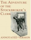The Adventure of the Stockbroker's Clerk - Annotated Version (Focus on Sherlock Holmes Book 16) - Arthur Conan Doyle
