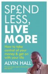 Spend Less, Live More - Alvin Hall