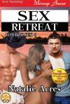 Sex Retreat - Natalie Acres