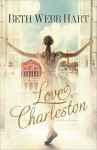 Love, Charleston - Beth Webb Hart