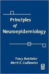 Principles of Neuroepidemiology - Tracy Batchelor, Merit E. Cudkowicz