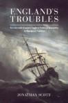 England's Troubles: Seventeenth Century English Political Instability In European Context - Jonathan Scott
