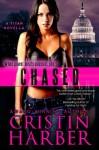 Chased: A Titan Novella - Cristin Harber