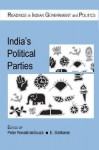 India's Political Parties (Readings in Indian Government and Politics) (Readings in Indian Government and Politics series) - Peter Ronald deSouza