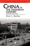 China in the Twentieth Century - Paul Bailey, Bailey