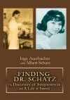 FINDING DR. SCHATZ:The Discovery of Streptomycin and A Life it Saved - Inge Auerbacher