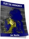 Play the Harmonica, Tunes for you to Play - Joe Martin